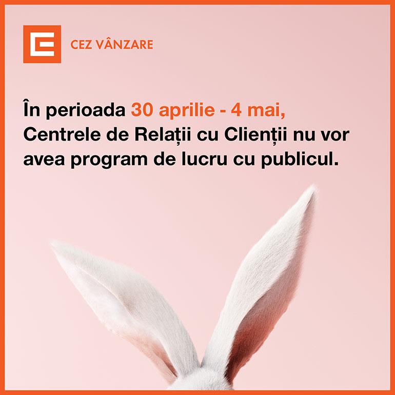 Centrele de Relații cu Clienții CEZ Vânzare nu vor avea program de lucru cu publicul în perioada 30 aprilie – 04 mai 2021 4